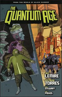 QUANTUM AGE Volume 1 From the World of Black Hammer