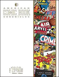 AMERICAN COMIC BOOK CHRONICLES The 1940s: 1940-1944