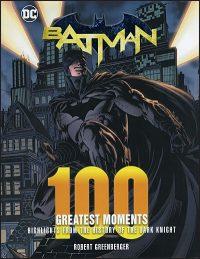 DC COMICS BATMAN 100 Greatest Moments