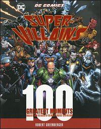 DC COMICS SUPER – VILLAINS 100 Greatest Moments
