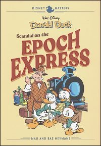 DISNEY MASTERS Volume 10 Donald Duck Scandal of the Epoch Express