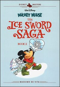 DISNEY MASTERS Volume 11 Mickey Mouse The Ice Sword Saga Book 2