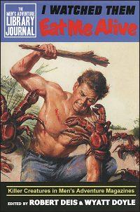 I WATCHED THEM EAT ME ALIVE Killer Creatures in Men's Adventure Magazines
