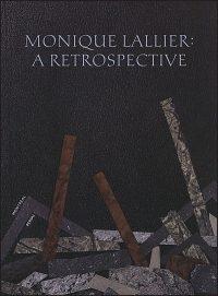 MONIQUE LALLIER A Retrospective