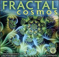 FRACTAL COSMOS The Mathematical Art of Alice Kelley 2020 Calendar