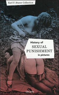 HISTORY OF SEXUAL PUNISHMENT IN PICTURES