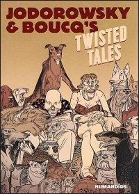 JODOROWSKY'S & BOUCQ'S TWISTED TALES