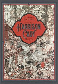 MADNESS IN CROWDS The Teeming Mind of Harrison Cady