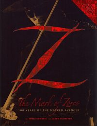 THE MARK OF ZORRO 100 Years of the Masked Avenger Deluxe