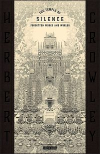 THE TEMPLE OF SILENCE Forgotten Works & World of Herbert Crowley