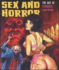 SEX AND HORROR The Art of Fernando Carcupino
