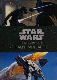 STAR WARS The Concept Art of Ralph McQuarrie