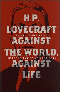 H.P. LOVECRAFT AGAINST THE WORLD, AGAINST LIFE