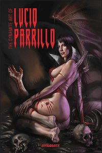 THE DYNAMITE ART OF LUCIO PARRILLO Signed