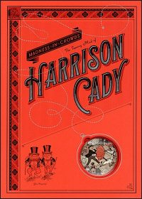 MADNESS IN CROWDS The Teeming Mind of Harrison Cady Deluxe Edition