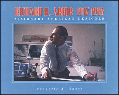RICHARD H. ARBIB 1917-1995 Visionary American Designer