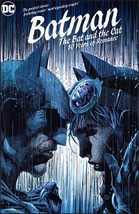 BATMAN THE BAT AND THE CAT 80 Years of Romance