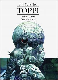 THE COLLECTED TOPPI Volume 3 South America