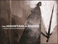 THE MOUNTAIN OF SMOKE By Jeffrey Alan Love Signed