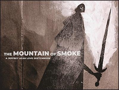MOUNTAIN OF SMOKE By Jeffrey Alan Love