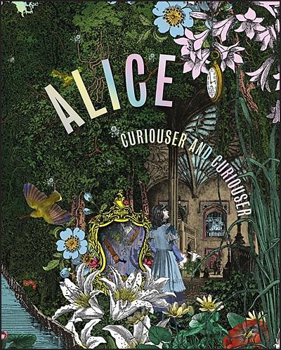 ALICE CURIOSER AND CURIOSER