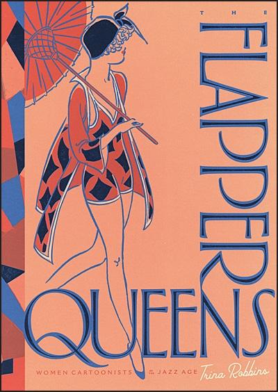 FLAPPER QUEENS Women Cartoonists of the Jazz Age
