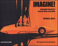 IMAGINE! Automobile Concept Art from the 1930s to the 1980s