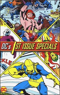 DC'S 1ST ISSUE SPECIALS