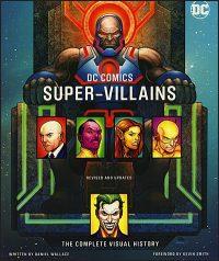 DC COMICS SUPER-VILLAINS The Complete Visual History Hurt