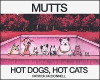 MUTTS HOT DOGS, HOT CATS