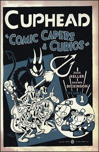 CUPHEAD Volume 1 Comic Capers & Curios