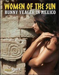 WOMEN OF THE SUN Bunny Yeager in Mexico