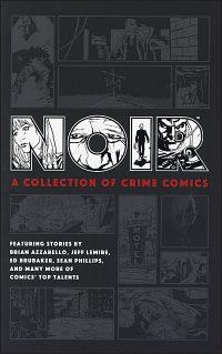 NOIR A Collection of Crime Comics