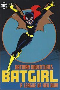 BATMAN ADVENTURES BATGIRL A League of Her Own