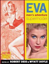EVA: Men's Adventure Supermodel