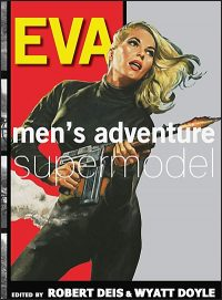 EVA: Men's Adventure Supermodel Hardcover