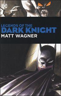 LEGENDS OF THE DARK KNIGHT Matt Wagner