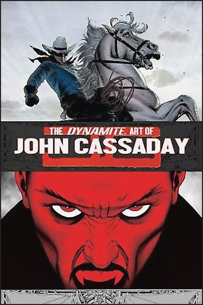THE DYNAMITE ART OF JOHN CASSADAY Signed