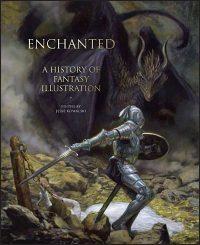 ENCHANTED A History of Fantasy Illustration