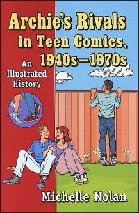 ARCHIE'S RIVALS IN TEEN COMICS 1940-1970s An Illustrated History Signed