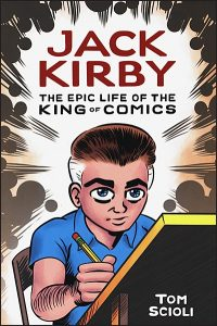 JACK KIRBY The Epic Life of the King of Comics