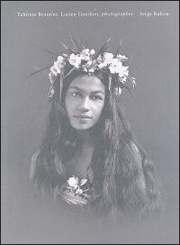 TAHITIAN BEAUTIES: 1904 to 1921
