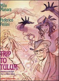 FELLINI – MANARA TRIP TO TULUM