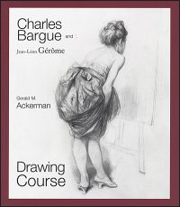 CHARLES BARGUE AND JEAN-LEON GEROME DRAWING COURSE
