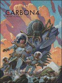 MARK SCHULTZ CARBON Volume 4 Hardcover Signed