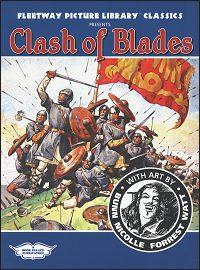 FLEETWAY PICTURE LIBRARY CLASSICS PRESENTS: Clash of Blades