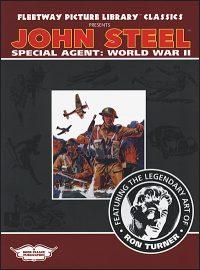 FLEETWAY PICTURE LIBRARY CLASSICS PRESENTS: John Steel Special Agent World War II