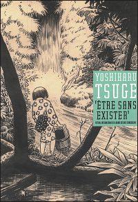 YOSHIHARU TSUGE ETRE SANS EXISTEA