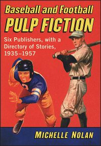 BASEBALL AND FOOTBALL PULP FICTION Six Publishers, with a Directory of Stories, 1935-1957 Signed