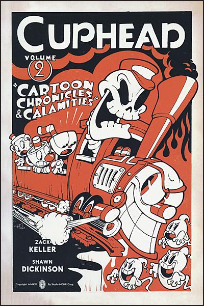 CUPHEAD Volume 2 Cartoon Chronicles & Calamities